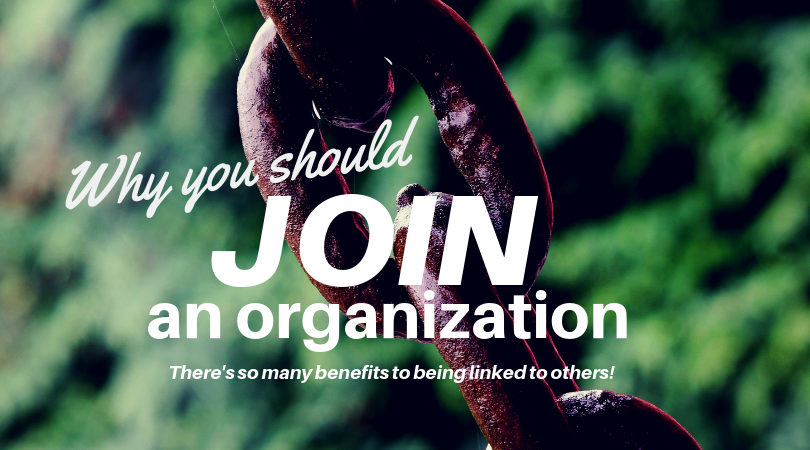 Be One of the Links: Joining organizations provides so many benefits