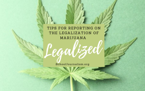 Tips for Reporting the Legalization of Marijuana