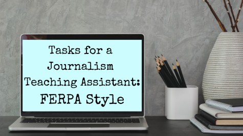 Tasks for a Journalism Teaching Assistant: FERPA Style